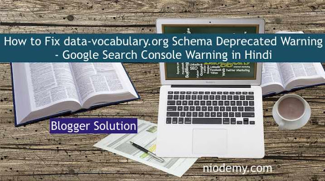 HOW TO FIX DATA-VOCABULARY.ORG SCHEMA DEPRECATED WARNING- GOOGLE SEARCH CONSOLE WARNING in Hindi