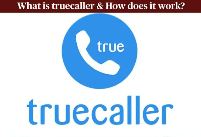 What is truecaller and how does it work