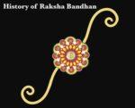History of Raksha Bandhan, History of Rakhi, History of Rakhi in Hindi, History of Raksha Bandhan in hindi, रक्षा बंधन का इतिहास, राखी का इतिहास, Raksha Bandhan ka itihas