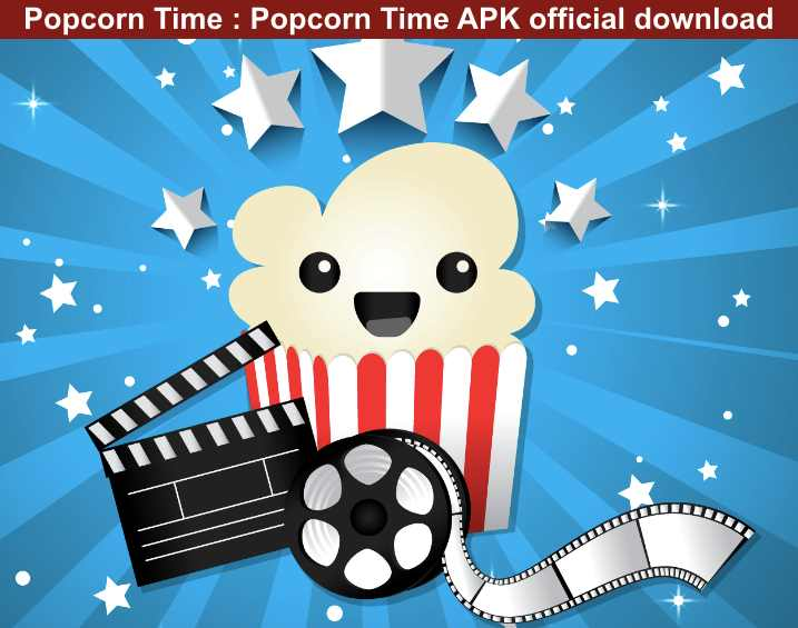 Popcorn time, Popcorn Time APK, popcorn time official