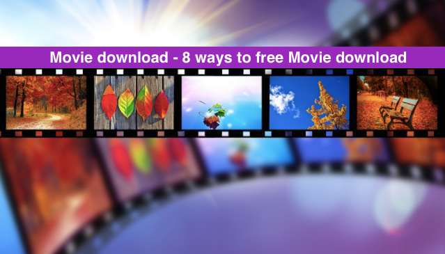 Movie download - 8 ways to free Movie download