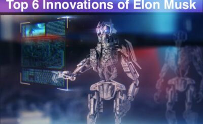Top 6 Innovations of Elon Musk