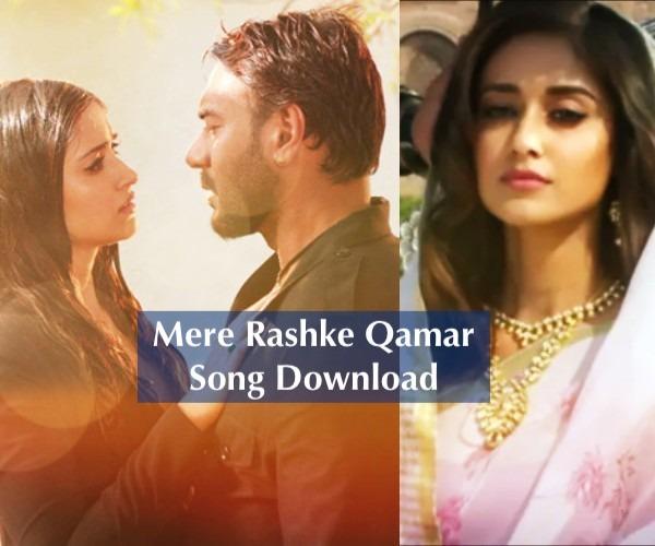 Mere Rashke Qamar Song Download